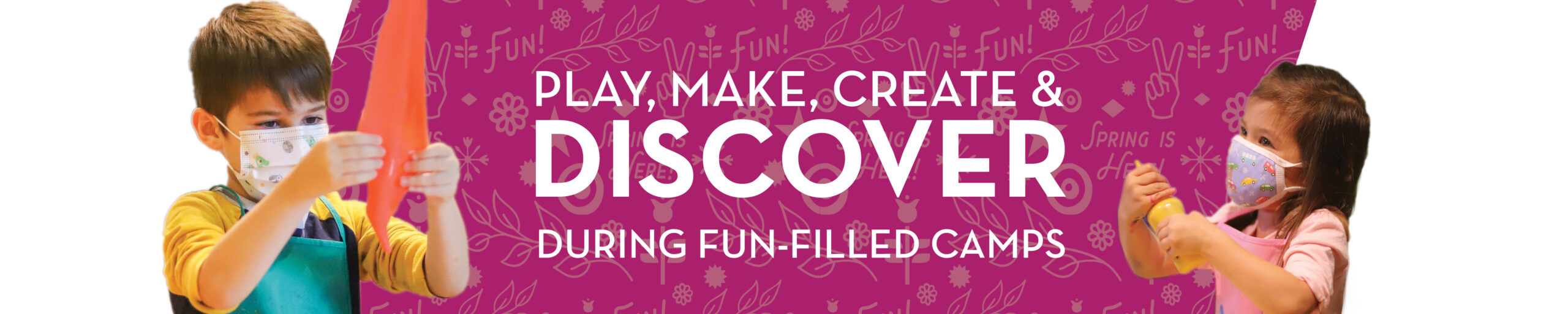 Play, Make, Create and Discover during fun-filled camps